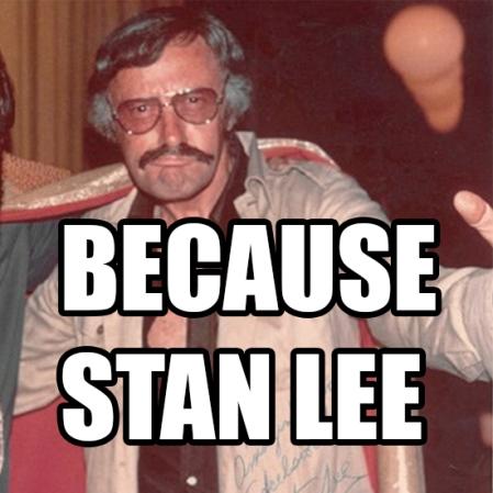 because stan lee 3